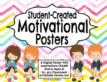 Student-Created Motivational Posters:Inspire before STAAR (Digital & Printable)