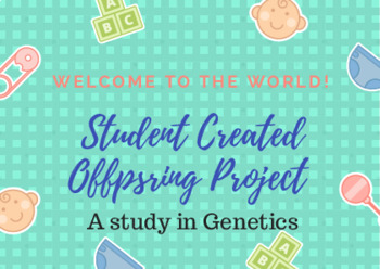 Student Created Offspring Project Genetics