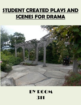 Student Created Plays and Scenes for Drama