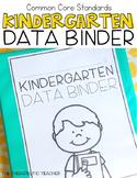 Kindergarten Student Data Binder: COMMON CORE