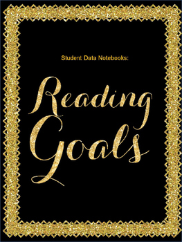 Student Data Notebook: Reading Goals