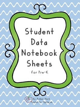 Student Data Notebook Sheets for Pre-K