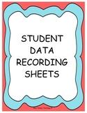 Student Data Recording Sheets