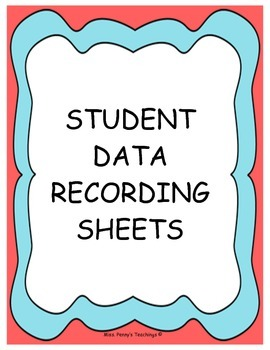 Student Data Recording Sheets