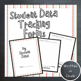 Student Data Tracking Forms - A Growing File
