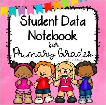 Student Data Tracking Notebook for Primary Grades