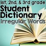 Student Dictionary for Irregular Words Bundle {1st, 2nd, & 3rd grades}