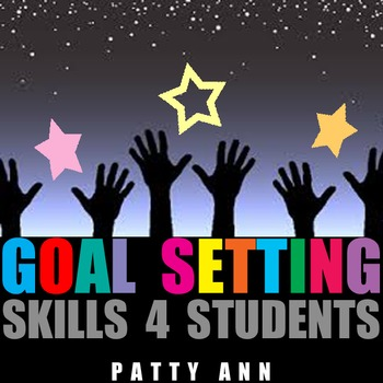 Goal Setting Skills 4 Students ~ Teacher's Guide with Printable Handouts !