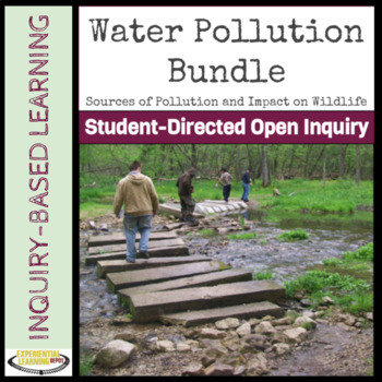 Student-Directed Open Inquiry: Water Pollution Bundle