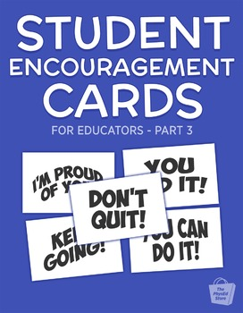 ★ Student Encouragement Cards - Part 3 | PDF Printables ★