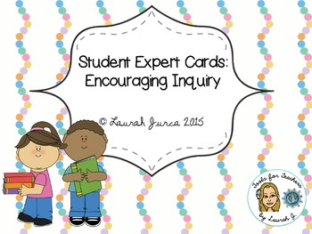 Student Expert Cards: Encourage Student Inquiry