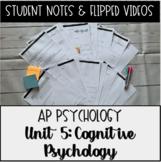 AP Psychology Unit 5 Cognitive Psychology Student Notes