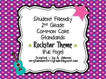 Student Friendly 2nd Grade Common Core Standards *ROCKSTAR* Theme {FULL PAGE}