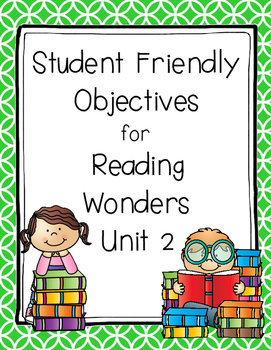 Student Friendly Objectives for Reading Wonders Unit 2