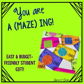 Student Gift - End of Year - You are aMAZEing!