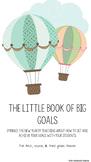 The Little Book of BIG Goals