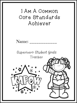 Student Goals Tracker Common Core Standards Superhero Theme 2nd Grade