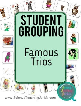 Student Grouping - Famous Trios