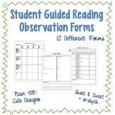 Student Guided Reading Observation Forms (for data collection) – 12 Different