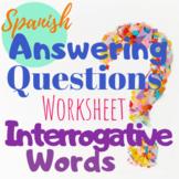 Spanish Interrogatives Question Words Worksheet - Respond
