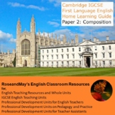 Home Learning Unit for Cambridge IGCSE English Paper 2: Composition