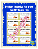 Student Incentive Program- Healthy Snack Pass