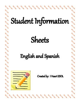 Student Information Sheets:  English and Spanish