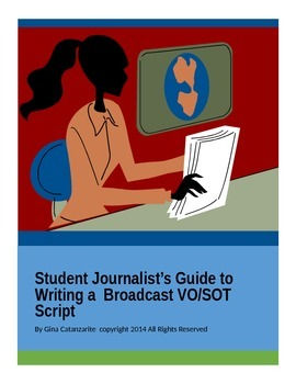 Student Journalist's Guide to Writing a Broadcast VO/SOT Script