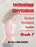 Technology Curriculum Student Workbook 6th ed: 7th Grade