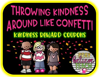 Throw Kindness Around Like Confetti (Kindness Reward Coupons)