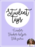 Student Leader, Teacher Helper, and Tech Guru Tags