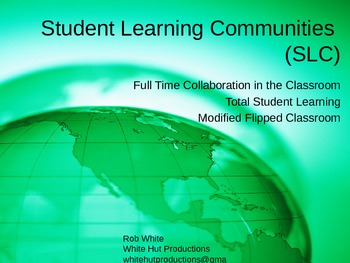 Student Learning Communities: Modified Flipped Classroom