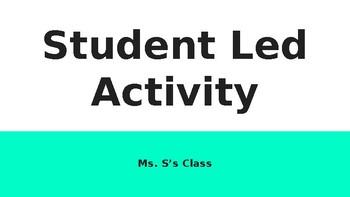 Student Led Activity