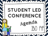 Student Led Conference Agenda for IBO PYP