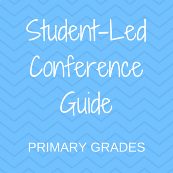 Student-Led Conference Guide -- Primary Grades