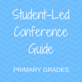 Student Led Conference Guide -- Primary Grades