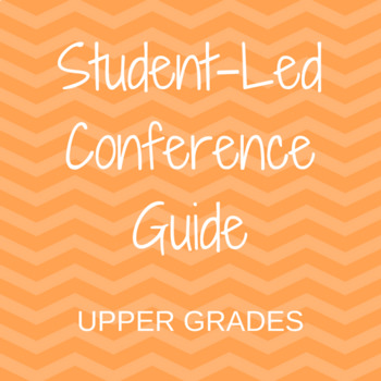 Student-Led Conference Guide -- Upper Grades