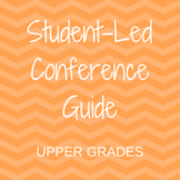 Student Led Conference Guide -- Upper Grades