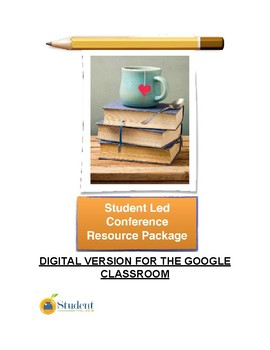Student Led Conference Resource Package - Digital Version - Google Ready!