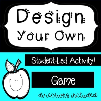 Student-Led Design Your Own Game