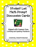 Student Led Discussions- Math Prompts CCSS
