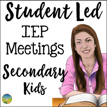 Student-Led IEP Meetings for Secondary Kids
