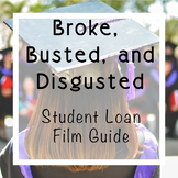 Student Loans Film Guide: Broke, Busted & Disgusted