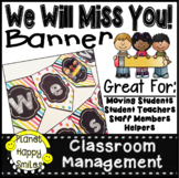 Student Moving Banner, We Will Miss You!