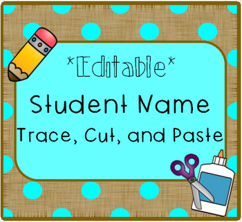 Student Name Trace, Cut, and Paste Activity