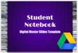 Student Notebook Master | Editable Digital Google Slides