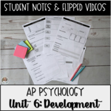 Student Notes & Flipped Video: Development Unit AP Psychology