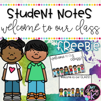 Welcome to our School Student Notes Freebie