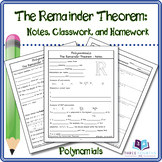 The Remainder Theorem: Notes, Classwork, and Homework