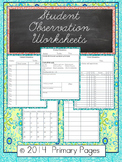 Student Observation Worksheets